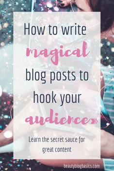 Learn how to write magical blog posts that your audience loves. The step by step guide to the secret sauce that keeps your readers hooked on your content and coming back to your site. Come to get writing inspiration! -> #bloggingtips #blogging #writingtips