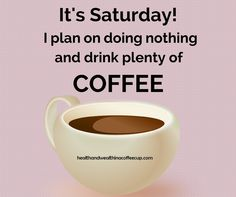 It's Saturday...☕☕☕☕