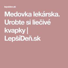 Medovka lekárska. Urobte si liečivé kvapky | LepšíDeň.sk