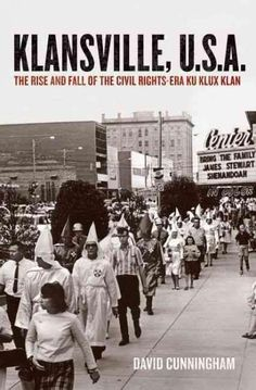 NPR coverage of Klansville, U.: The Rise and Fall of the Civil Rights-Era Ku Klux Klan by David Cunningham. News, author interviews, critics' picks and more. Ku Klux Klan, Civil Rights Movement, Culture, Social Science, Science Books, African American History, Oppression, Black History, Have Time