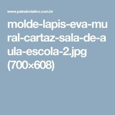 molde-lapis-eva-mural-cartaz-sala-de-aula-escola-2.jpg (700×608)