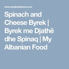 This Albanian Spinach and Cheese Byrek is a combination of two great byreks, and like the others can be made with homemade or ready made filo pastry. Albanian Food, Albanian Recipes, Filo Pastry, Spinach And Cheese, Homemade, Foods, Filo, Food Food, Food Items