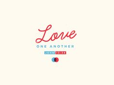 """""""Love One Another"""" by Josh Warren Great Are You Lord, God Is Good, Love You, My Love, Scripture Art, Bible Verses, John 13 34, Church Sermon, Jesus Tattoo"""
