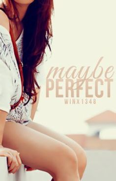 """You should read """"Maybe Perfect"""" on #Wattpad. #teenfiction #humor"""