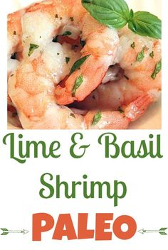 Lime & Basil shrimp with coconut milk PALEO meal with whole foods This recipe is SO good (& perfect during lent!) #lent #paleo