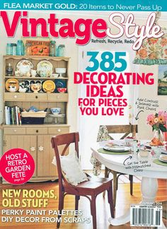 This is the brand new issue of Vintage Style magazine for Summer It features many great articles with decorating ideas using recycled items, antiques, and just about anything you can think of. Diy Arts And Crafts, Book Crafts, Craft Books, Vintage Style Magazine, Cottage Dining Rooms, Palette Diy, Love Chair, Magazine Crafts, Flea Market Style