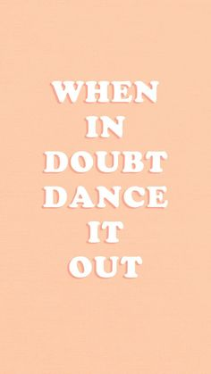 When in doubt, dance it out - lauren hsei - Motivation Music Quotes, Words Quotes, Me Quotes, Motivational Quotes, Inspirational Quotes, Sayings, Doubt Quotes, Qoutes, Phone Quotes