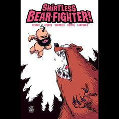 Skottie Young: Shirtless Bear-Fighter