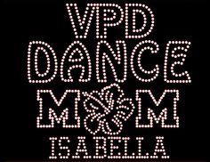 Dance Mom Rhinestone Transfer DIY... Personalized Option to add TEAM Name & CHILD Name/# Optional Shirt Add On Available sold separately from www.BeadyEyesOnline.com #BeadyEyesOnline