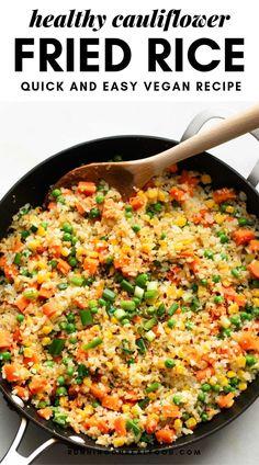 Healthy Vegan Cauliflower Fried Rice Recipe - Ready in under 20 minutes. #califlowerrice