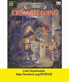Encyclopaedia Arcane Crossbreeding - Flesh And Blood (9781903980910) Alejandro Melchor, Larry Elmore , ISBN-10: 1903980917  , ISBN-13: 978-1903980910 ,  , tutorials , pdf , ebook , torrent , downloads , rapidshare , filesonic , hotfile , megaupload , fileserve