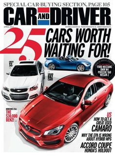 Car and Driver Magazine cover, 2013, featuring 25 Cars Worth Waiting For. To contact TWX Car and Driver [CARDRIVR] Magazine Customer Service by Phone about your magazine subscription: 1- (877) 463-3032