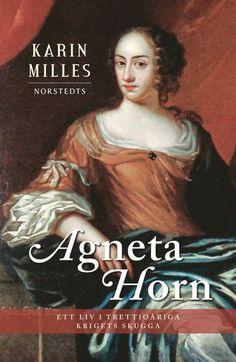 Agneta Horn : ett liv i trettioåriga krigets skugga
