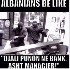 Hahaha! Albanians