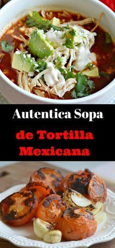 Esta autentica sopa de tortilla Mexicana es deliciosa y facil de preparar. No dejes de probarla!