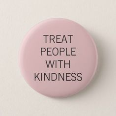 Treat People with Kindness in pink Pinback Button - pink gifts style ideas cyo unique Diy Buttons, How To Make Buttons, Aesthetic Images, Pink Aesthetic, Pink Treats, Treat People With Kindness, Character Aesthetic, Pin And Patches, Pink Outfits