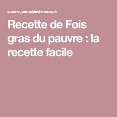 Recette de Fois gras du pauvre : la recette facile