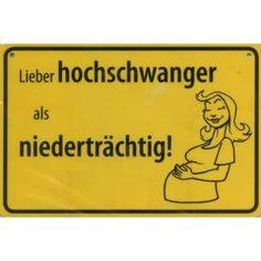 Ortsschild Lieber hochschwanger... (297)