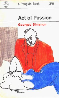Georges Simenon - Act of Passion / Penguin Books 2245 . 1965