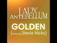 Lady Antebellum feat. Stevie Nicks - Golden + DOWNLOAD LINK (HQ)