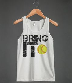 Bring It softball tank top tee t shirt
