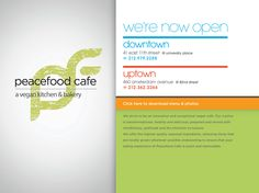 peacefood cafe : vegan kitchen and bakery  East 11th at University Place (coming soon)   82nd and Amsterdam