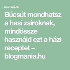 Búcsút mondhatsz a hasi zsíroknak, mindössze használd ezt a házi receptet – blogmania.hu