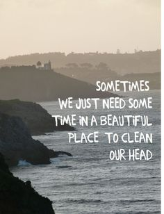 Sometimes we just need some time in a beautiful place to clean our head – Affirmations. Sometimes we just need some time in a beautiful place to clean our head – Affirmations. Place Quotes, Words Quotes, Me Quotes, Motivational Quotes, Inspirational Quotes, Beautiful Places Quotes, Citation Nature, Wanderlust Quotes, Wanderlust Travel