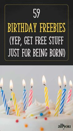 Get free stuff—just for being born! These restaurants, retailers and more offer special discounts and freebies on your birthday.