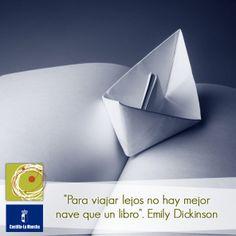 """""""Para viajar lejos no hay mejor nave que un libro"""" Emily Dickinson."""