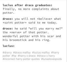 Poor lucius, he will forever hear about Harry Potter
