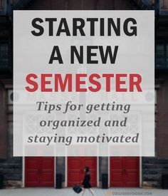 Starting a New Semester: How to Get Organized and Maintain Long-Term Motivation