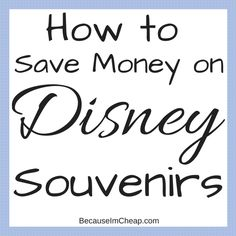 How to save money on Disney souvenirs. You won't believe this tip that saved me hundreds!!