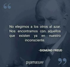 BUEN FIN DE SEMANA AMIGOS  - Patricia E.D - Google+ Frases Jung, Freud Frases, Freud Psychology, Psychology Quotes, Poem Quotes, Faith Quotes, Life Quotes, Sigmund Freud, Leadership Quotes