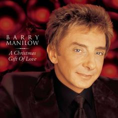 Barry Manilow A Christmas Gift of Love