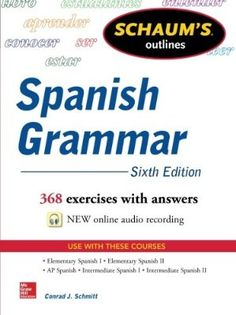 Schaum's Outline of Spanish Grammar, 6th Edition (Schaum's Outlines)