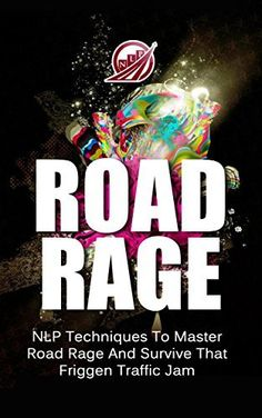 ROAD RAGE: NLP Techniques To Master Road Rage And Survive That Friggen Traffic Jam (NLP Series Book 1) by Tina Micheals, http://www.amazon.com/dp/B00MH8DGYU/ref=cm_sw_r_pi_dp_i.7Gub14BY1VP  This book is proudly promoted by EliteBookService.com