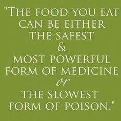 The food you eat is medicine or poison