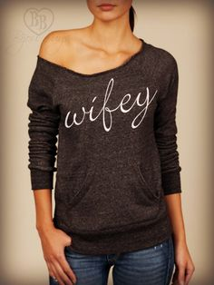 Wifey -- wifey cursive design on Wide neck fleece sweatshirt. Sizes S-XL.  Other colors available.