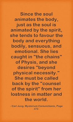 Since the soul animates the body, just as the soul is animated by the spirit, she tends to favour the body and everything bodily, sensuous, ...