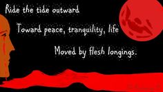 Ride the tide outward Toward peace, tranquility, life Moved by flesh longings. Ronovan is an author, and blogger who shares his life as an amnesiac and Chronic Pain sufferer though his blog Ronovan...