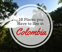 18 Must See Places in Colombia  Which places should you visit when coming to Colombia? For two years I have been living in this incredibly amazing country now, to be exact in the city of Medellin and I did not regret any minute of it. Colombia is just so versatile and offers something for every taste. Pulsating big cities, the beautiful landscapes of the coffee zone, amazing Caribbean beaches or the incredible nature and wildlife of the Amazon make this country so unique and exciting to…