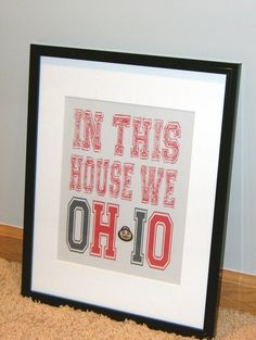 The Ohio State Buckeyes  In This House We OHIO by MadeByCRose, $20.00
