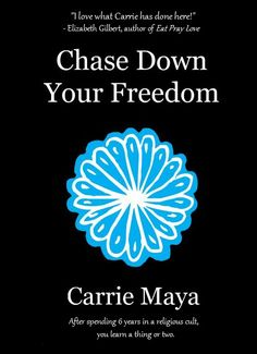 Chase Down Your Freedom by former religious cult member, Carrie Maya. Melbourne book launch:  http://www.eventbrite.com.au/e/carrie-maya-chase-down-your-freedom-melbourne-launch-tickets-15054135324