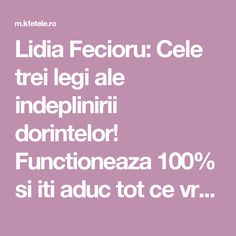 Lidia Fecioru: Cele trei legi ale indeplinirii dorintelor! Functioneaza 100% si iti aduc tot ce vrei! How To Get Rid, Feng Shui, Good To Know, Health, Zodiac, Motivational, Per Diem, Astrology, Salud