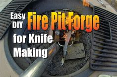 Easy DIY Fire Pit Forge for Knife Making