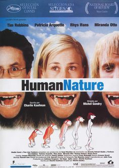 Human Nature - Michel Gondry this is as fresh as a salad, funny, clever script, great acting, visual richness, what else is there to say?