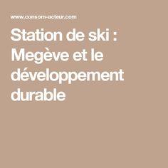 Station de ski : Megève et le développement durable