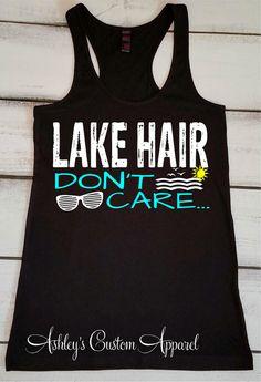Lake Hair Dont Care, Boating Tank Top, Lake Hair, Summer Tanks, Lake Life, Lake Shirts, Vacation Shirts, Cute Lake Shirt, Gifts for Her  by AshleysCustomApparel