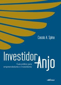 """Grandes criações nascem de ideias simples, práticas e arrojadas. Entretanto, o sucesso de boa parte dos projetos depende de uma administração eficiente, bons relacionamentos, estratégias de marketing e, principalmente, de investimentos. Todas essas qualidades estão reunidas no conceito do """"Investidor-Anjo"""", um perfil de investidor criado nos Estados Unidos e ainda pouco conhecido no Brasil, que...<br /><a class=""""more-link""""…"""